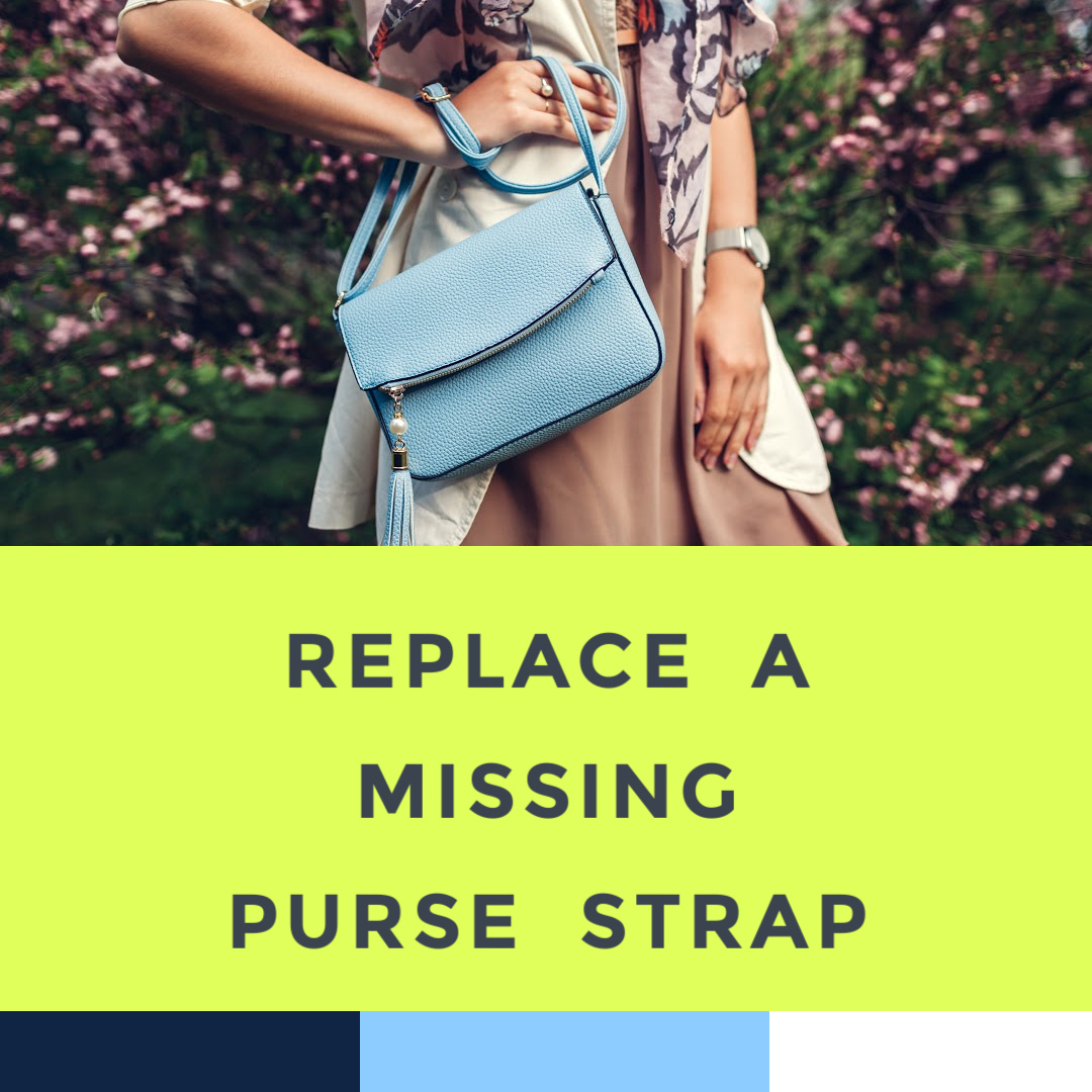 how-to-fix-replace-a-missing-purse-strap-7-16-21.jpg