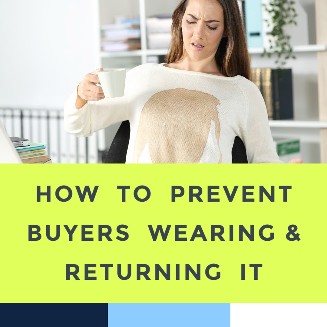 how-to-prevent-buyers-from-wearing-it-then-returning-it.jpg