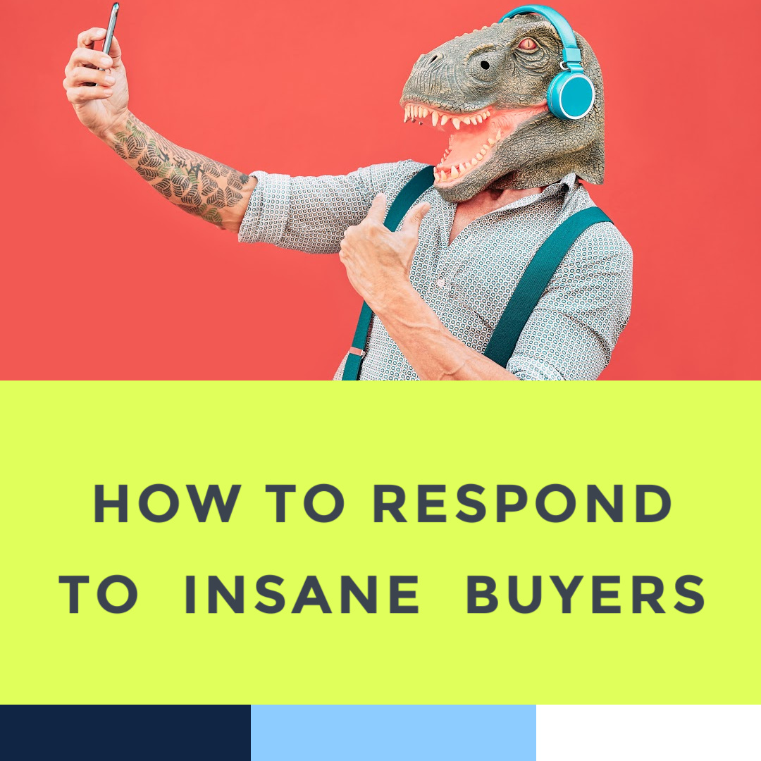 how-to-respond-to-insane-buyers-online-5-21.jpg