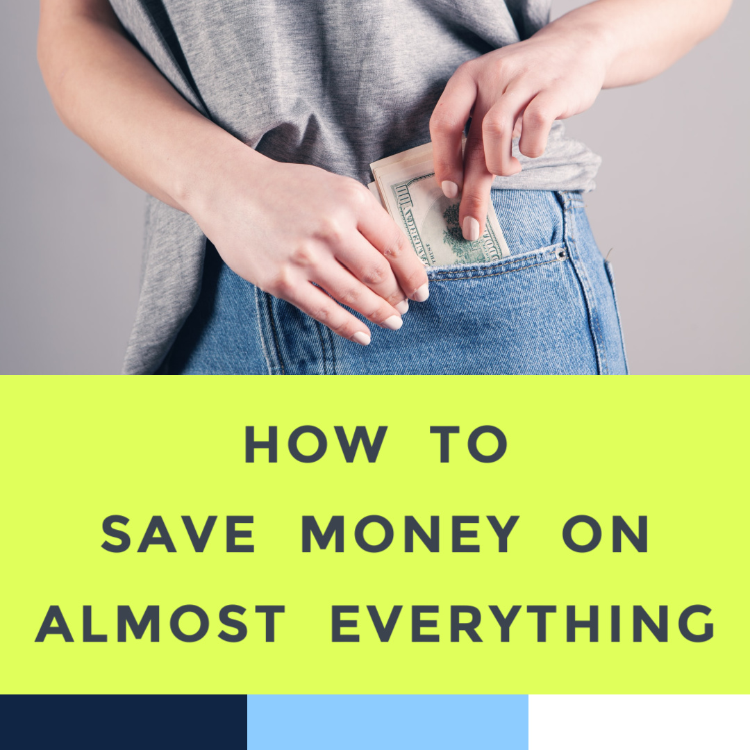 how-to-save-money-on-almost-everything-in-life-2021.jpg