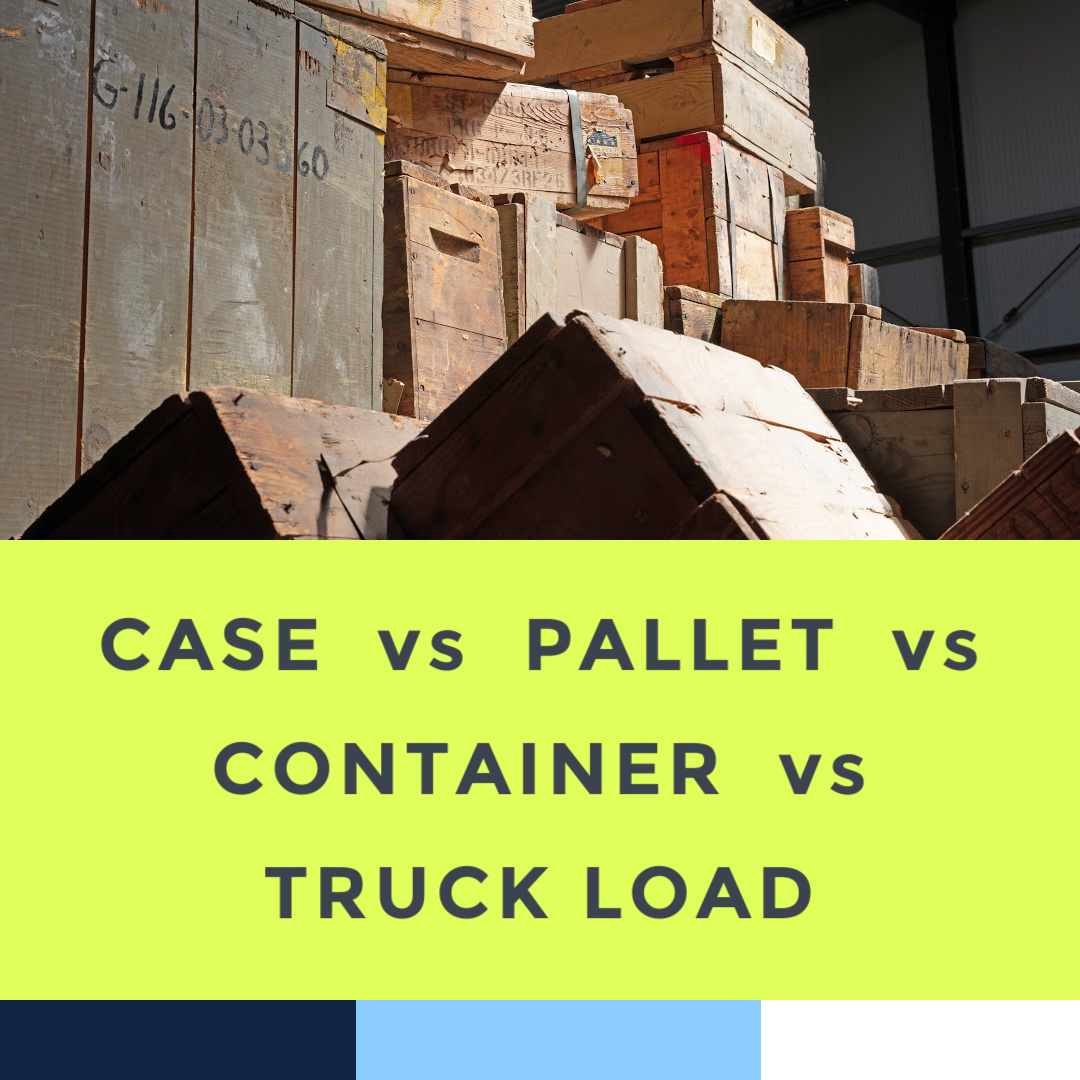 pallet-vs-case-vs-container-vs-truck-load-6-21.jpg