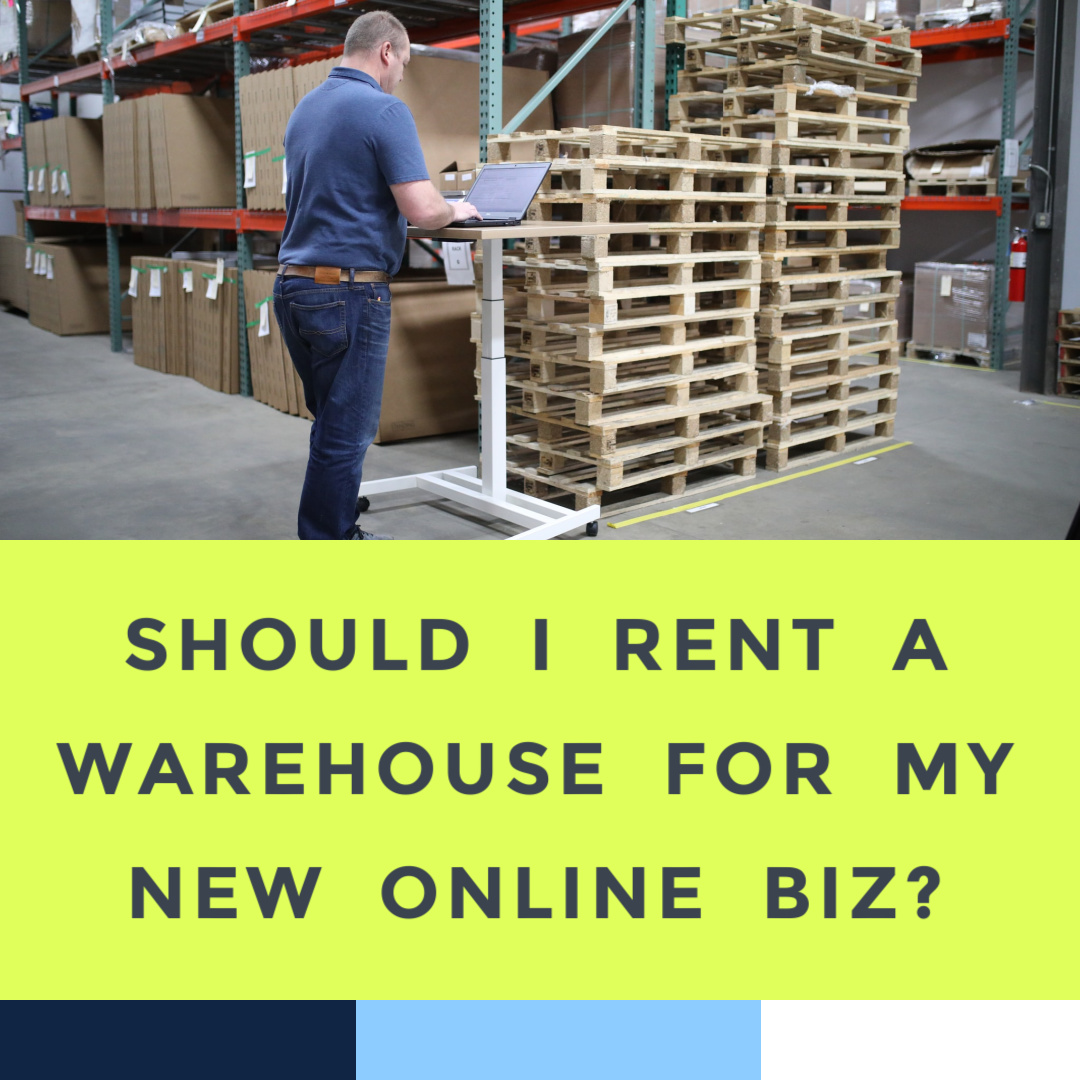 should-i-rent-a-warehouse-for-a-new-online-company-business-ecommerce.jpg