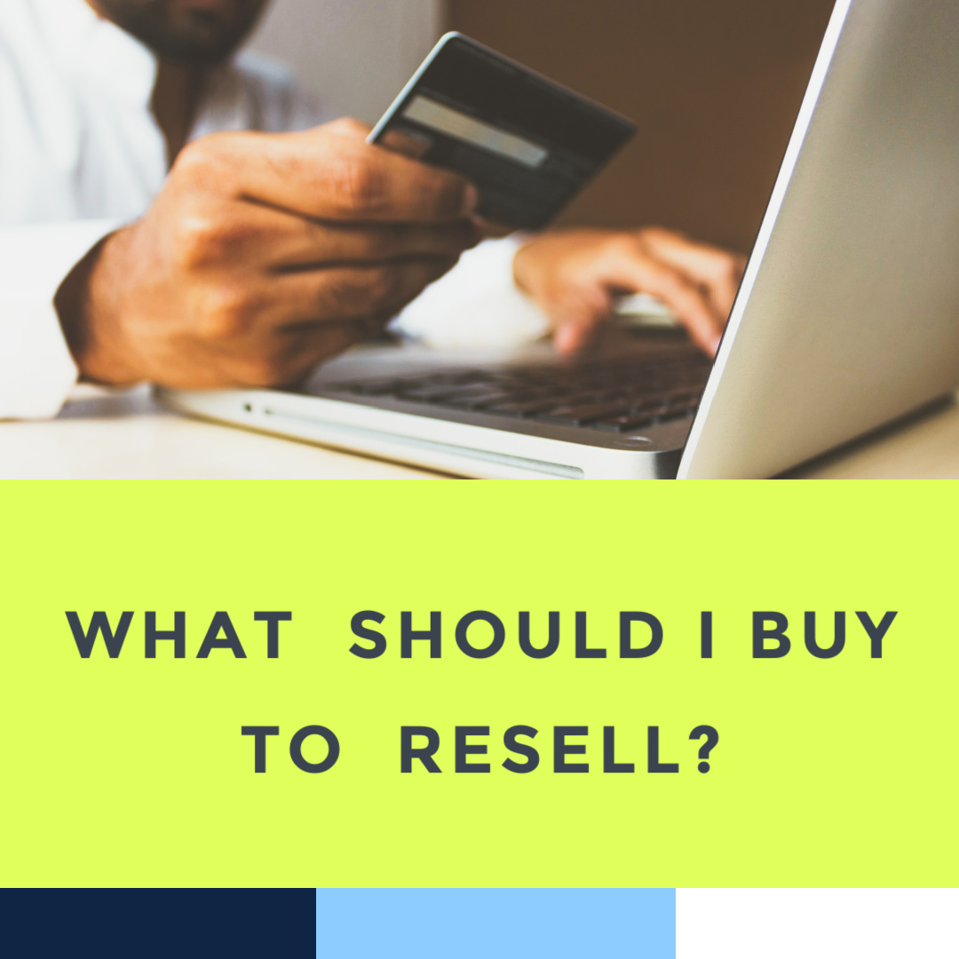 what-should-i-buy-wholesale-to-sell-5-27-21.jpg