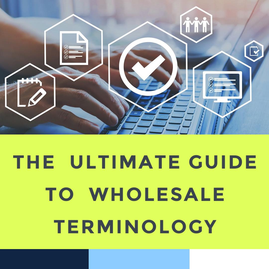 wholesale-terminology-for-beginner-buyers-sellers-2021-6-2.jpg