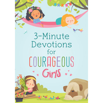 3 Minute Devotions for Courageous Girls