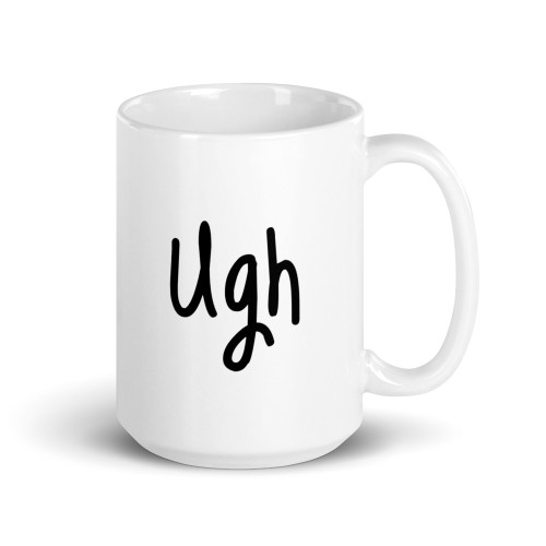 All white coffee mug with ugh written on it. Right Side