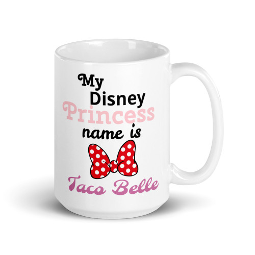 Right side of all white coffee mug with My Disney Princess name is Taco Belle on it.