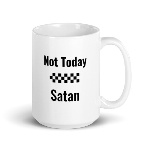Not Today Satan Mug