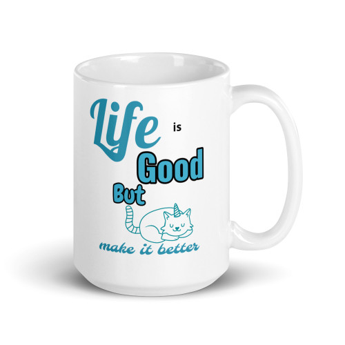 Life is Good But Cats Make It Better Mug