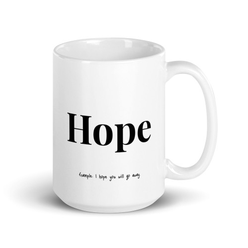 I Hope You Go Away Mug