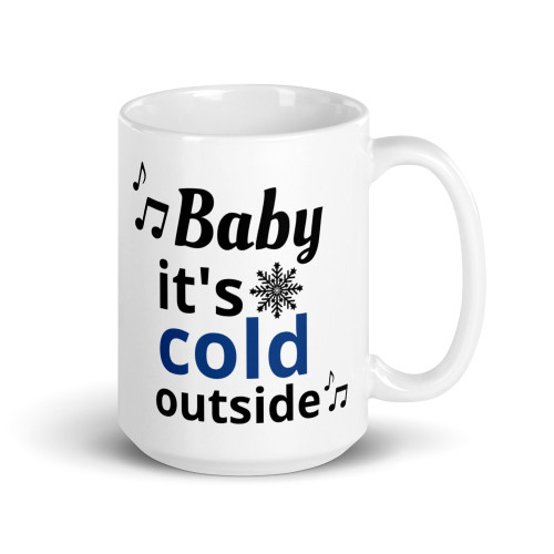 Baby Its Cold Outside Mug