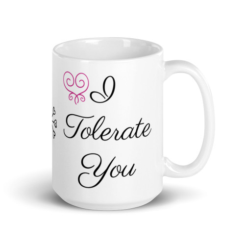 I Tolerate You V2 Mug