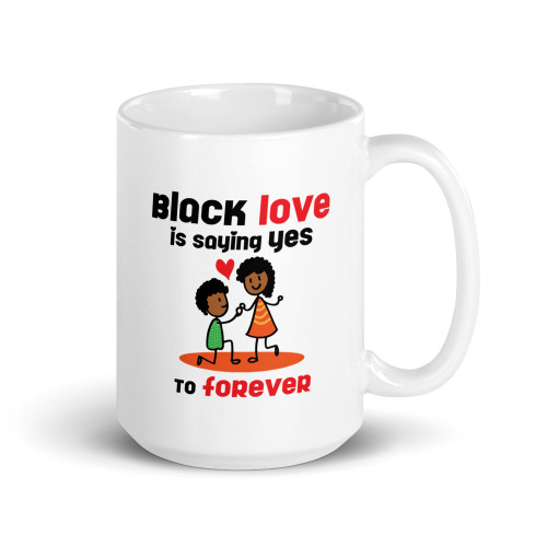 Black Love Is Saying Yes To  Forever Mug