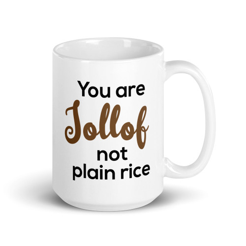 You Are Jollof Not Plain Rice Mug