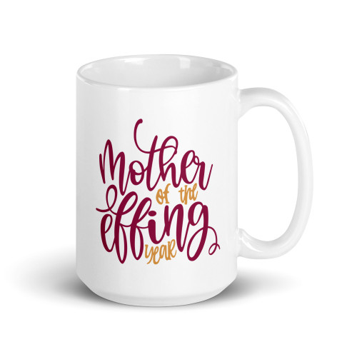 Mother of the Effing Year Mug