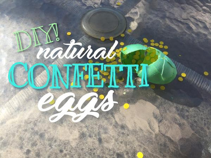 DIY! Natural Confetti Eggs for Easter!