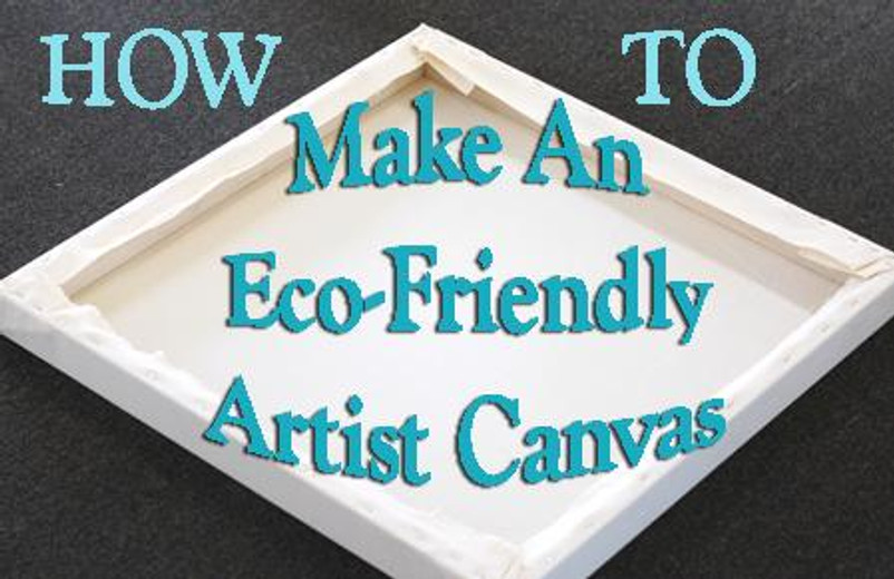 How to Make Your Own Eco Artist Canvas