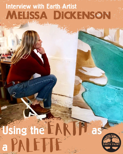 ​Interview with Melissa Dickenson : Using the Earth as a Palette