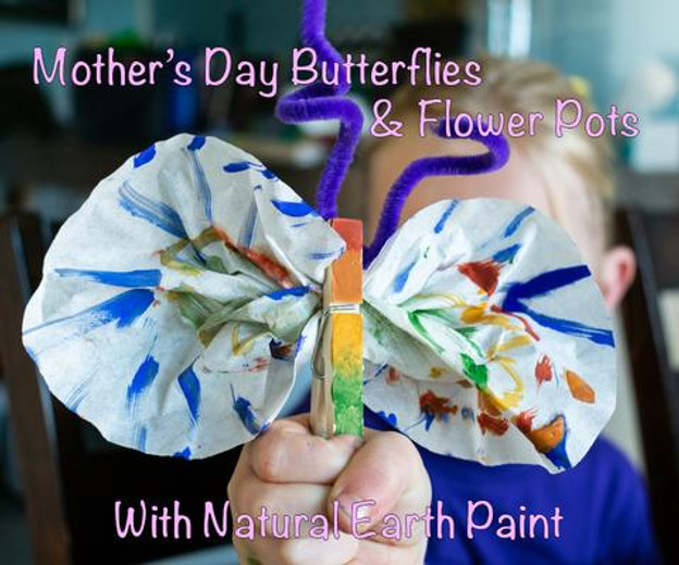 Natural Mother's Day Crafts: Painted Flower Pots & Recycled Butterflies!