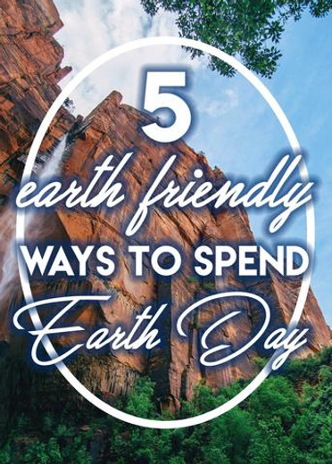 5 Earth-Friendly Ways to Spend Earth Day
