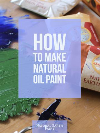 How to Make Natural Oil Paints