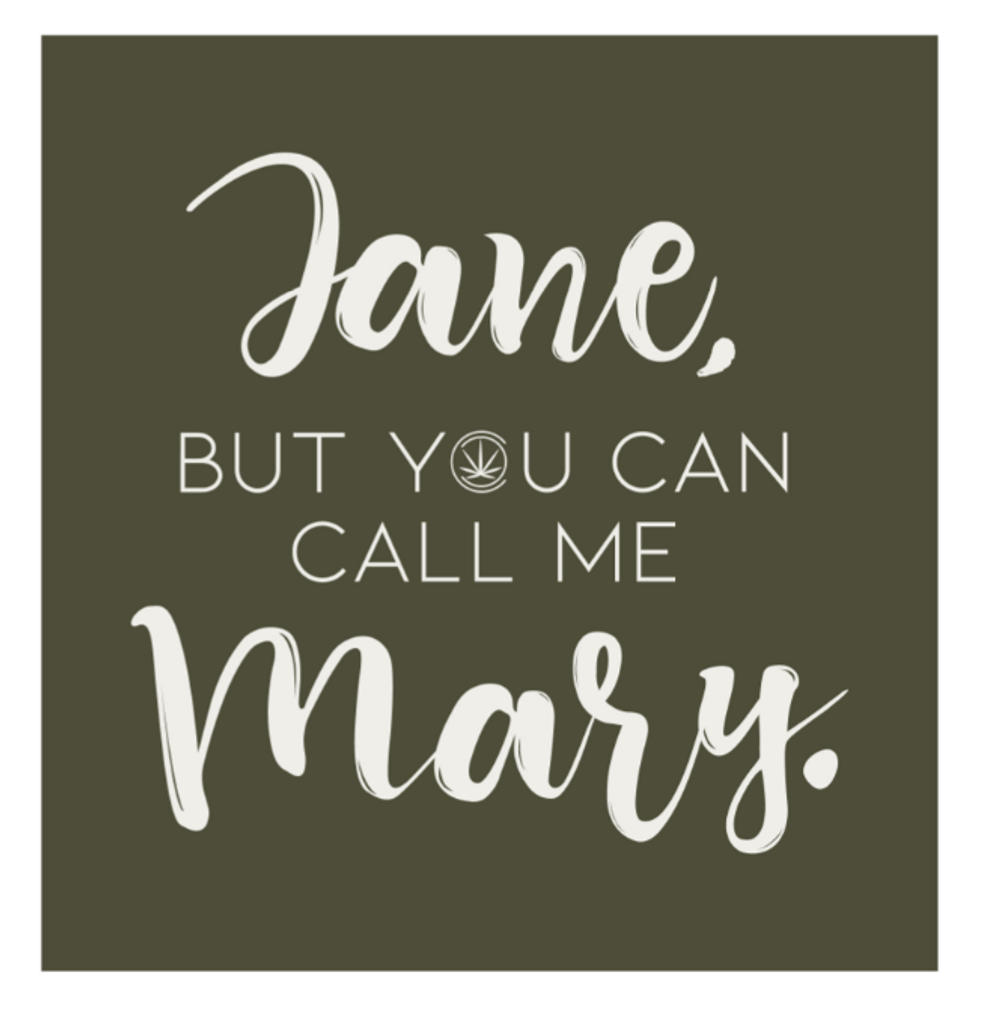 Jane, but you can call me Mary™