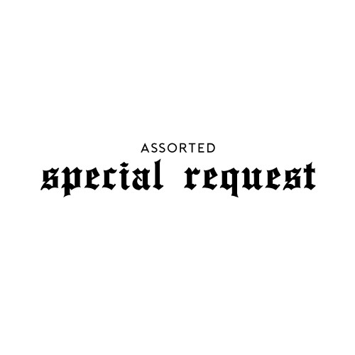 Special Request: Assorted Options