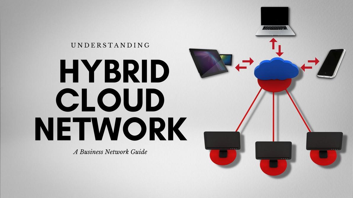 Business Network Guide: Understanding Hybrid Cloud Network