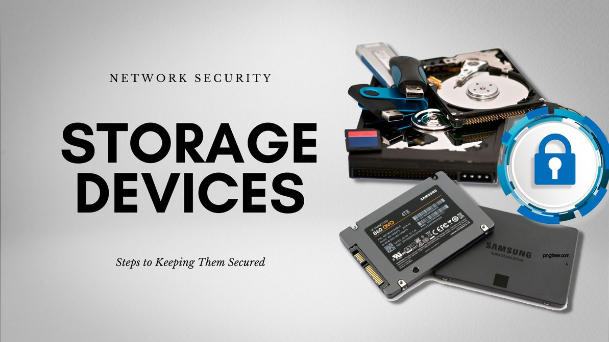 Network Security: Steps to Keeping Your Storage Devices Secured