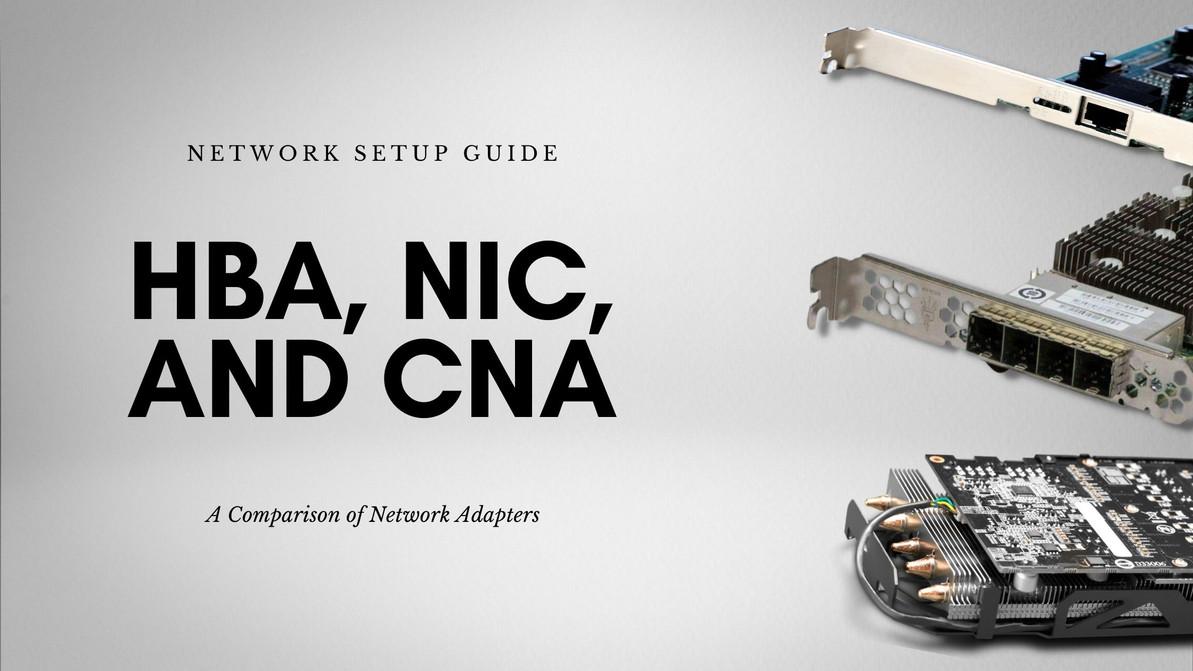 Network Setup Guide: Comparison of HBA, NIC, and CNA