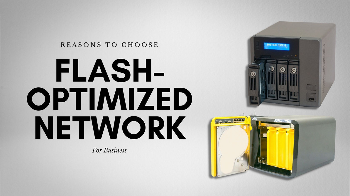 Reasons to Choose Flash-Optimized Network for Business