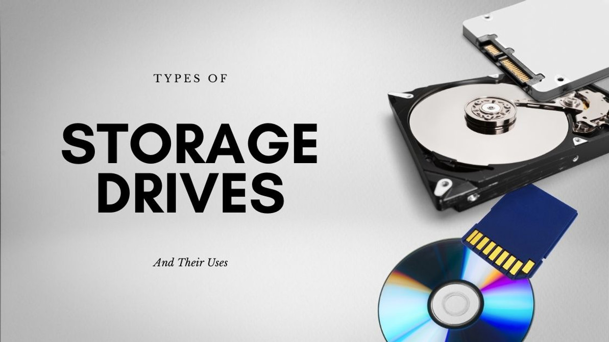 Types of Storage Drives & Their Uses