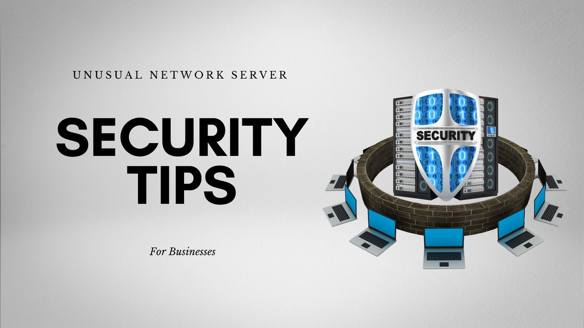 Unusual Network Server Security Tips for Businesses