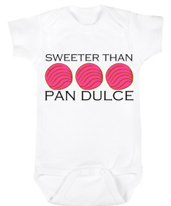 Baby Outfit Bodysuit Spanish Sweeter than Pan Dulce