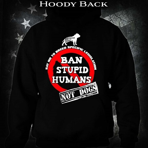 Pit Bull Hoodie - Ban Stupid Humans Not Dogs