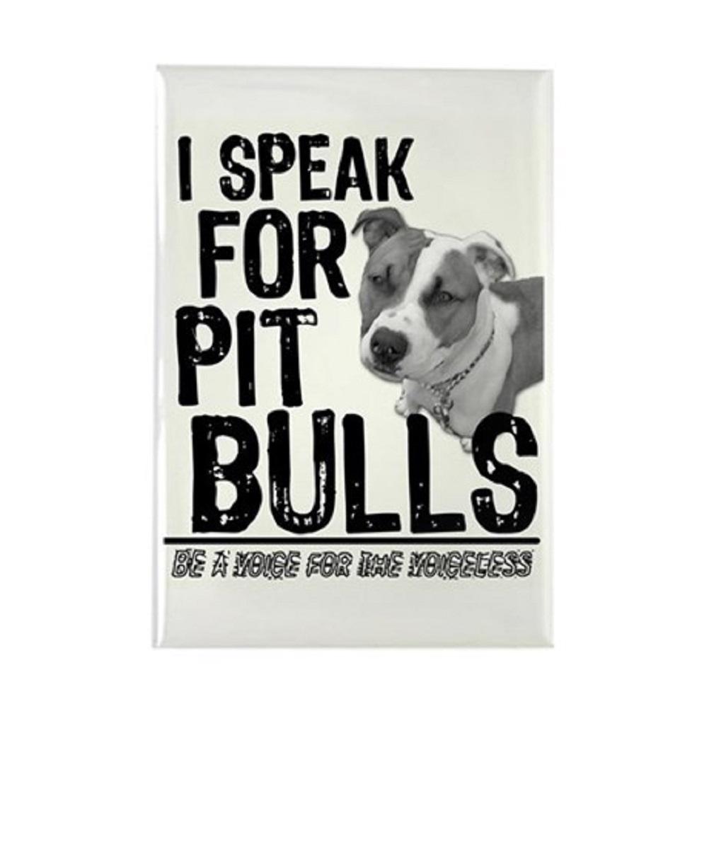 I Speak for Pit Bulls Magnet
