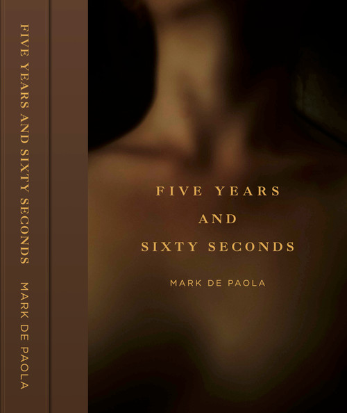 Five Years and Sixty Seconds, By Mark De Paola