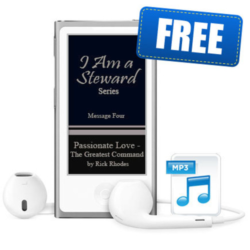 "Message 4 - ""Passionate Love - The Greatest Command"" - ""I Am a Steward"""