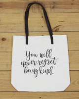 G&L Inspirational Quote Tote  (Quote: You will never regret being kind)