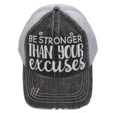 Be Stronger Than Your Excuses Trucker Cap - Distressed Grey