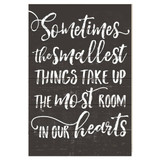 23x34 Sometimes the Smallest Things Sign