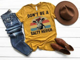 Don't Be A Salty Heifer Graphic Tee