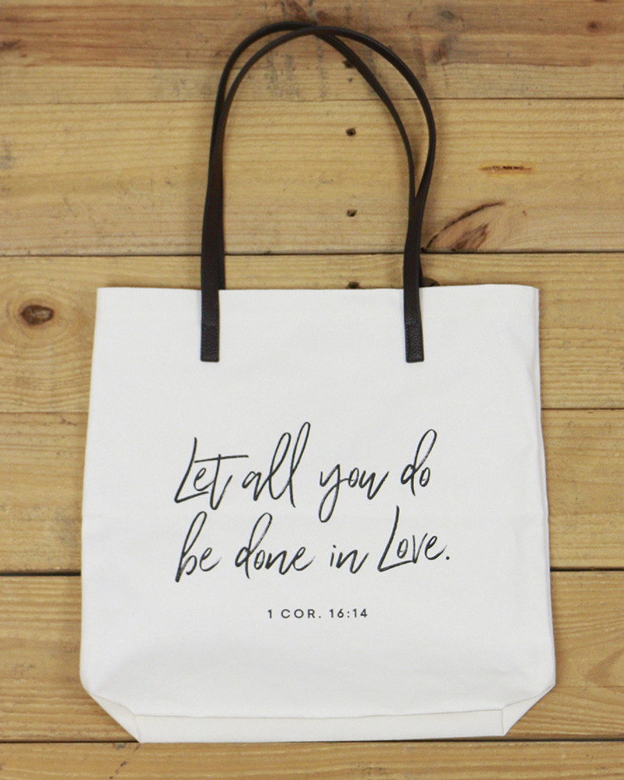 G&L Inspirational Quote Tote  (Quote: Let all you do be done in Love. 1 Cor. 16:14)