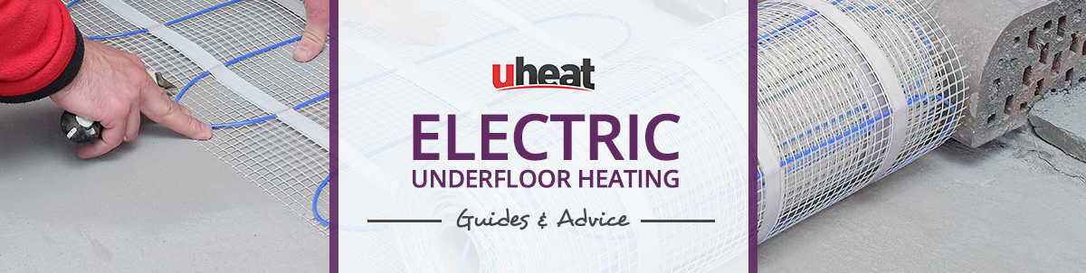 Electric Underfloor Heating Advice