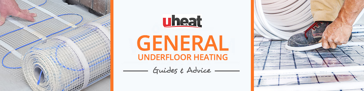 General Underfloor Heating Advice