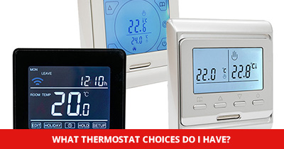 What thermostat choices do I have?
