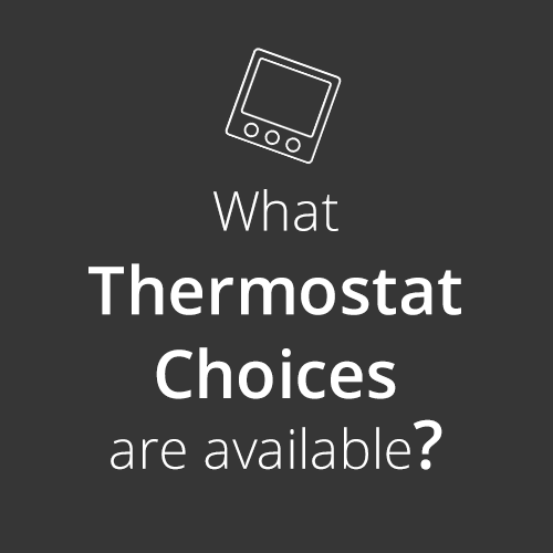Can I use anWhat Thermostat Choices do I have?