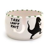 T Rex yarn bowl, T-Rex Can't Knit