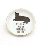 Kitties Will Puke on Everything You Love Ring Dish with 22k Gold Accent Rim