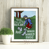 She Collected Nut Jobs Print